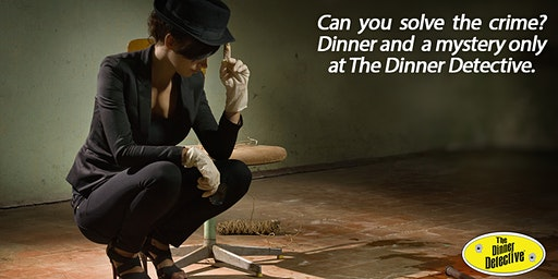 The Dinner Detective Interactive Murder Mystery Show - Houston