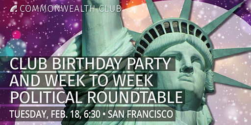 Member Birthday Party and Week to Week Political Roundtable