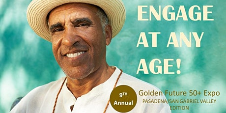 2020 Golden Future 50+ Expo - Pasadena/San Gabriel Valley Edition tickets