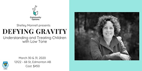 Defying Gravity: Understanding and Treating Children with Low Tone tickets