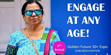 2020 Golden Future 50+ Expo - Long Beach Edition tickets