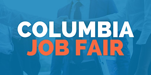 Columbia Job Fair - March 11, 2020 - Career Fair