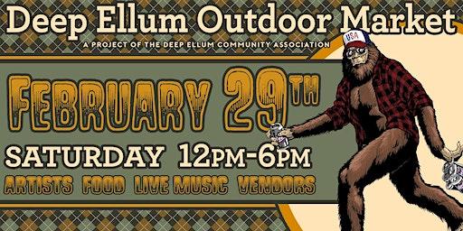 FREE EVENT - DEEP ELLUM OUTDOOR MARKET FEBRUARY 29TH