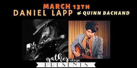 DANIEL LAPP and QUINN BACHAND tickets
