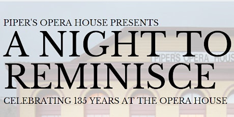 A Night to Reminisce - Celebrating 135 Years at the Opera House tickets