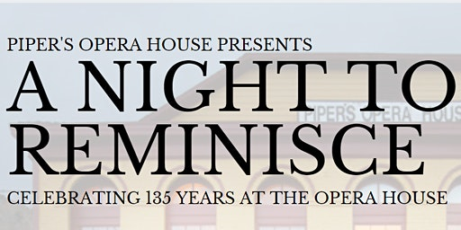 A Night to Reminisce - Celebrating 135 Years at the Opera House