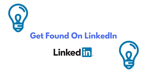 Get Found on LinkedIn