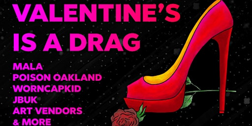 VALENTINE'S IS A DRAG