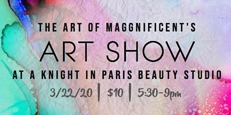 The Art Of Maggnificent's Art Show tickets