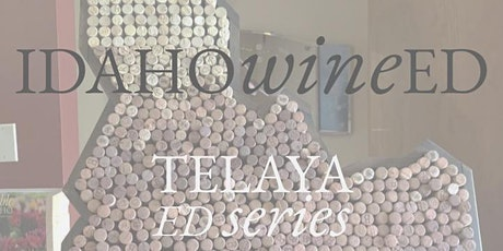 6/10 Telaya Ed - all Idaho wines and pairings tickets