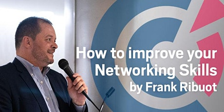 "NSW | ""How to improve your Networking Skills"" by Frank Ribuot - Thursday 26 March 2020 tickets"