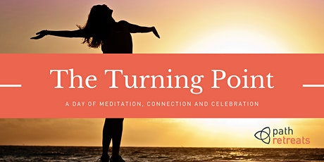The Turning Point. A day of meditation, connection and celebration. tickets