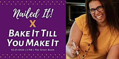 Nailed it! x Bake it Till You Make it