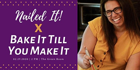 Nailed it! x Bake it Till You Make it tickets