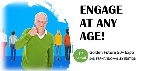 2020 Golden Future 50+ Expo - San Fernando Valley Edition tickets