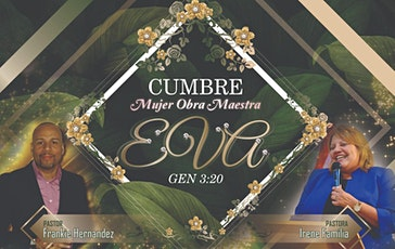 Cumbre Mujer Obra Maestra -EVA  Cena y Ministracion *Solo para Pastoras* entradas