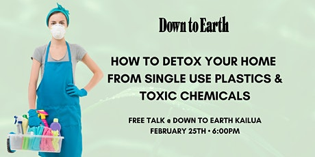 Kailua: How to Detox Your Home of Plastics & Chemicals tickets
