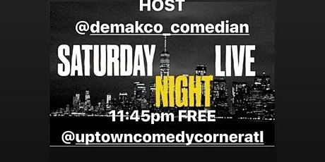 Saturday Night Live at UPTOWN COMEDY CORNER..Showtime 11:45 tickets