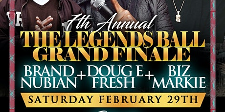 7th Annual LEGENDS BALL | BRAND NUBIAN • DOUG E FRESH • BIZ MARKIE | FEB 29 @ STATS tickets