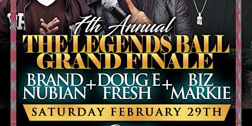 7th Annual LEGENDS BALL   BRAND NUBIAN • DOUG E FRESH • BIZ MARKIE   FEB 29 @ STATS