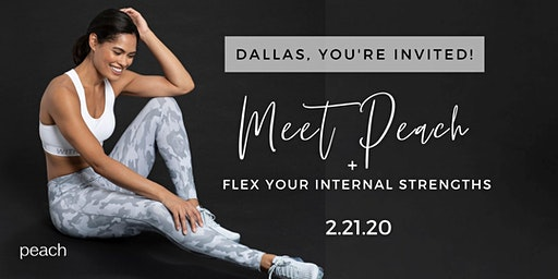 Meet Peach + Flex Your Internal Strengths | Dallas, TX