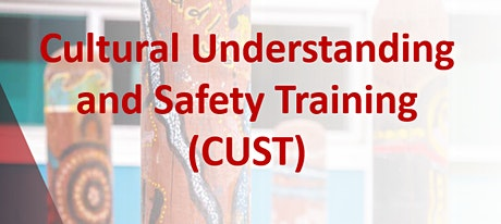Loddon Campaspe Area Cultural Understanding and Safety Training (CUST) tickets