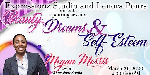 Beauty, Dreams, & Self-Esteem Pouring Session