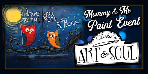 Charlie's Art & Soul Mommy & Me Paint Event