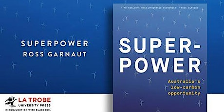 Non-Fiction Book Club: 'Superpower: Australia's Low-Carbon Opportunity' by Ross Garnaut tickets