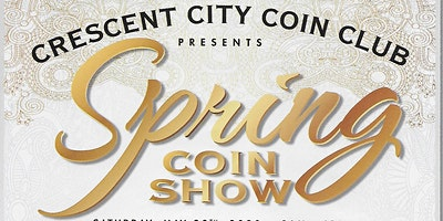 Crescent City Coin Club Spring Coin Show