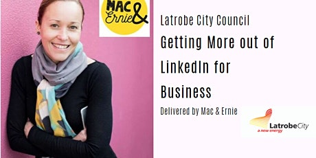 Getting More out of LinkedIn for Business Online Webinar tickets