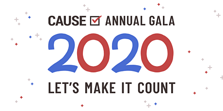 2020 CAUSE Annual Gala: Let's Make It Count (Postponed) tickets