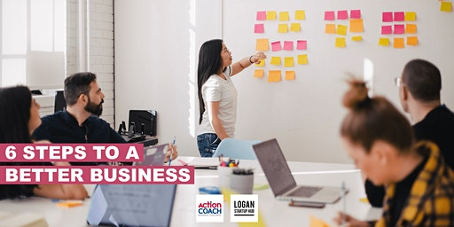 6 Steps To A Better Business!
