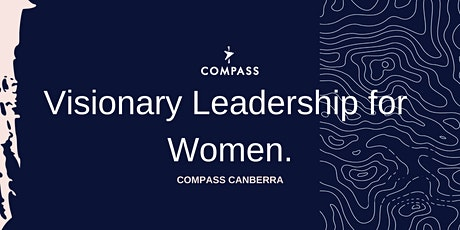 Compass - Visionary Leadership for Women - CANBERRA tickets