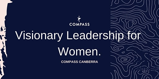 Compass - Visionary Leadership for Women - CANBERRA