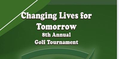 Changing Lives for Tomorrow 8th Annual Golf Tournament