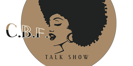 C.B.F. Talk Show tickets