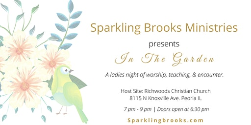 Sparkling Brooks Ministries, Inc.  presents In the Garden