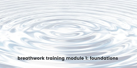 Breathwork Training - Module 1 Foundations 50 Hours tickets