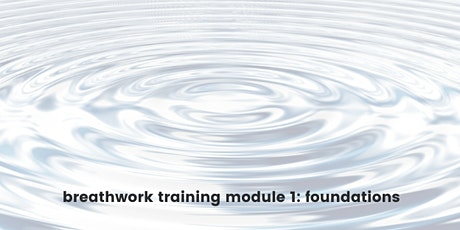 Breathwork Training - Module 1 Foundations 25 Hours tickets