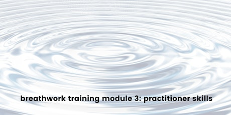 Breathwork Training : Module 3 - Practitioner Skills tickets