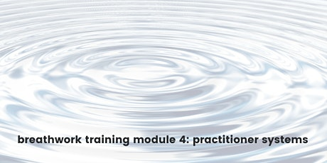 Breathwork Training : Module 4 - Practitioner Systems tickets