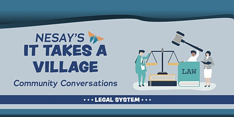 NESAY's iTAV: Community Conversations about the LEGAL SYSTEM tickets