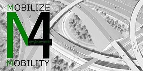 Mobilize4Mobility (M4M) Symposium Series Kick-Off tickets