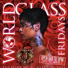 WORLD CLASS FRIDAYS ( OPEN BAR 10-11 ) tickets