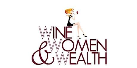 Wine, Women & Wealth tickets