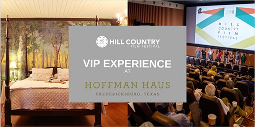 HILL COUNTRY FILM FESTIVAL VIP EXPERIENCE PACKAGE