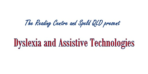 Dyslexia and assistive technology parent information session and expo