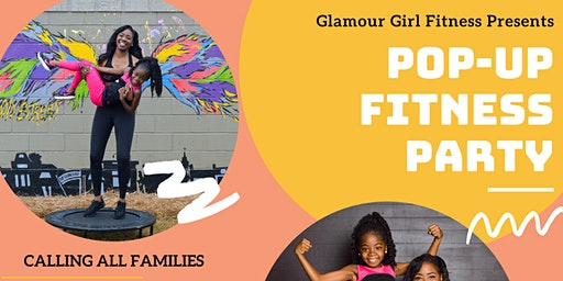POP-UP FITNESS PARTY PRESENTED BY GLAMOUR GIRL FITNESS