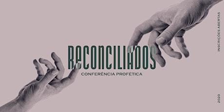 Conferência Profética Reconciliados bilhetes